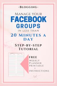 FREE Facebook Groups Time Management Tutorial and Weekly Planner Printable.
