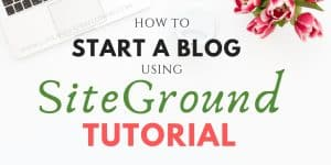 How to Start a Blog with SiteGround (a Step by Step Tutorial). #startablog #siteground