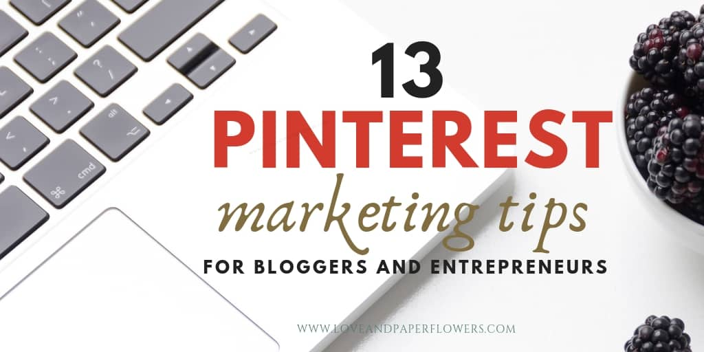13 Best Pinterest Marketing Tips for Bloggers and Business Owners