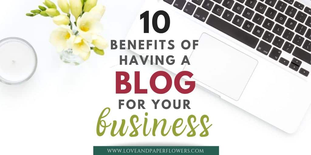 10 Great Benefits of Having a Blog for Business